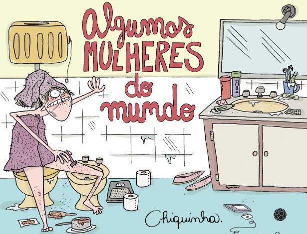 """Capa do livro """"Algumas Mulheres do Mundo"""", da cartunista Chiquinha - Divulgação"""