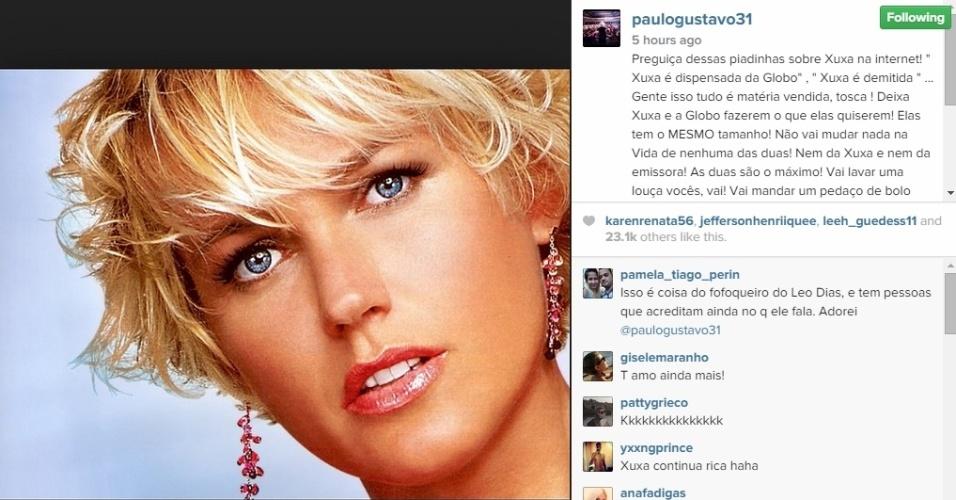 Paulo Gustavo perdeu o bom-humor com as piadinhas que começaram na internet após as notícias dizendo que a TV Globo dispensou a apresentadora Xuxa, após 30 anos de contrato