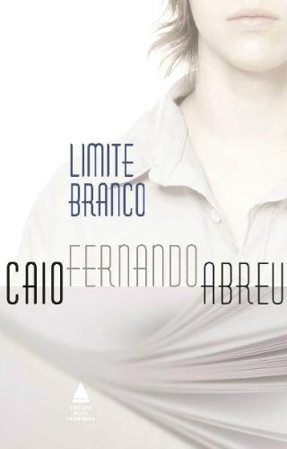 """Capa do livro """"Limite Branco"""", de Caio Fernando Abreu"""