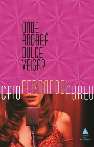 """Capa do livro """"Onde Andará Dulce Veiga?"""", de Caio Fernando Abreu"""
