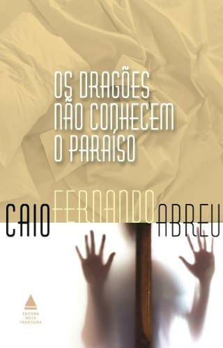 """Capa do livro """"Os Dragões Não Conhecem o Paraíso"""", de Caio Fernando Abreu"""