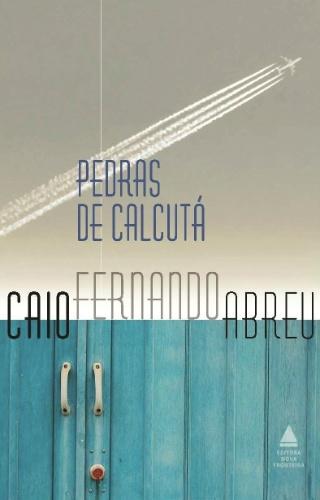 "Capa do livro ""Pedras de Calcutá"", de Caio Fernando Abreu"