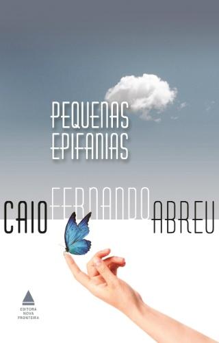 """Capa do livro """"Pequenas Epifanias"""", de Caio Fernando Abreu"""