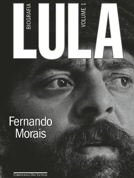 Primeira biografia do ex-presidente Lula, escrita por Fernando Morais, será lançada oficialmente em 16 de novembro deste ano - Reprodução/Divulgação