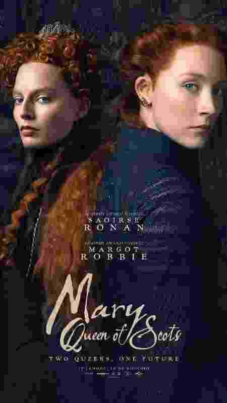"""Poster do filme """"Maria, a Rainha dos Escoceses"""". No longa, Maria Stuart é interpretada por Saoirse Ronan. Já a rainha inglesa Elizabeth I é interpretada pela atriz Margot Robbie - Divulgação"""