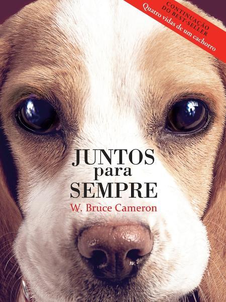 """Capa de """"Juntos Para Sempre"""", sequência do livro """"Quatro Vidas de um Cachorro"""" - Divulgação"""