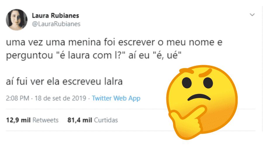 """Usuária do Twitter chamada Laura conta sobre o dia em que virou """"Lalra"""" - reprodução/Twitter"""