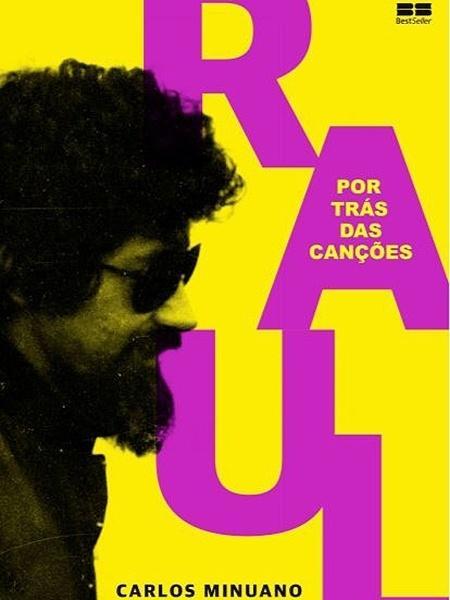 """Capa do livro """"Raul Seixas - Por Trás das Canções"""" - Divulgação"""