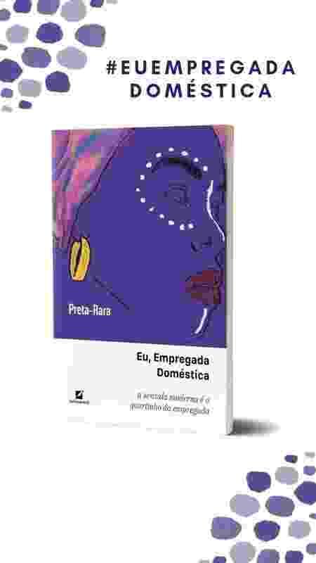 """Livro reúne depoimentos enviados para o perfil """"Eu, Empregada Doméstica"""", no Facebook - Divulgação"""