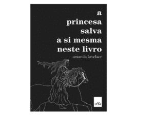 A Princesa Salva A Si Mesma Neste Livro - Divulgação - Divulgação