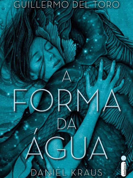 """Capa do livro """"A Forma da Água"""", de Daniel Kraus e Guillermo Del Toro - Divulgação"""