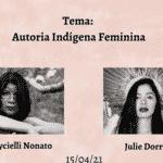 """Abril Antirracista: a Literatura Indígena em destaque""  - 15/04 - Julie Dorrico"