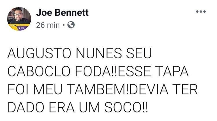 Joe Bennett apagou publicação em que apoia agressão de Augusto Nunes contra Glenn Greenwald - Reprodução/Facebook