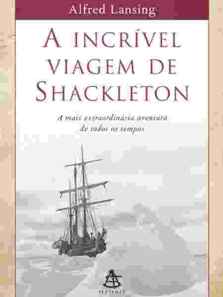 """""""A incrível viagem de Shackleton"""", de Alfred Lansing (Sextante) - Divulgação - Divulgação"""