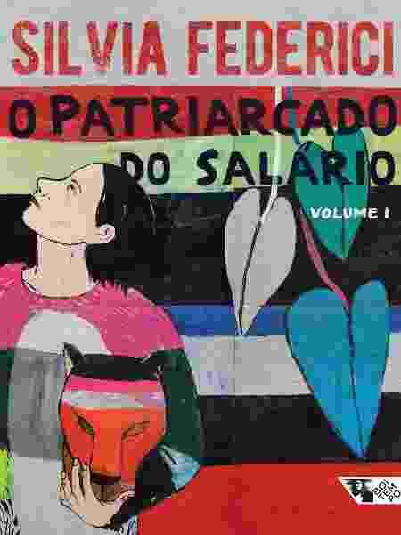 """Livro """"O Patriarcado do Salário"""", de Silvia Federici - Divulgação - Divulgação"""