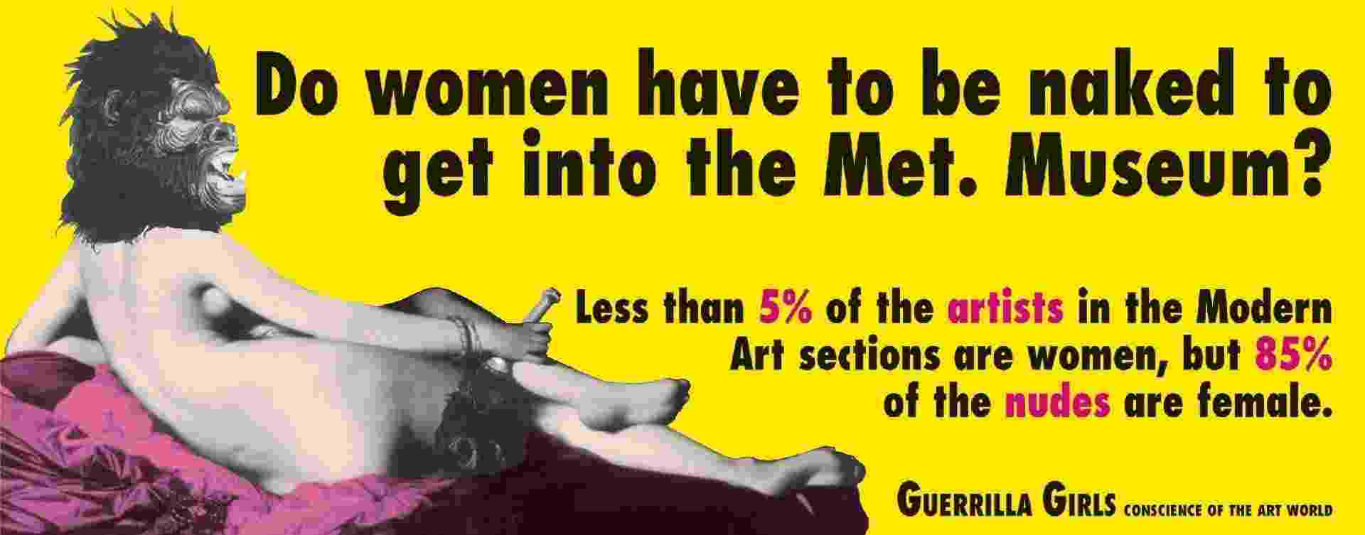 "Guerrilla Girls, ""As mulheres precisam estar nuas para entrar no Metropolitan Museum?"" (1989) - Guerrilla Girls"