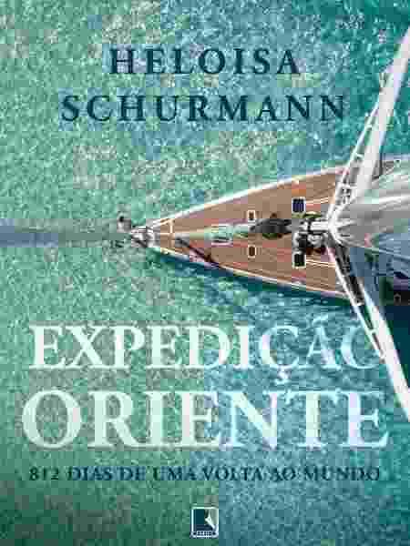 """""""Expedição Oriente"""", de Heloísa Schurman (Ed. Record) - Divulgação - Divulgação"""