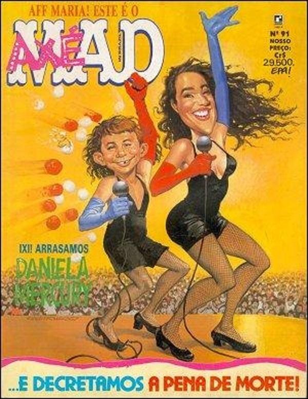 Em 1993 Daniela Mercury foi capa de diversas revistas. Mas nenhum delas foi tão divertida quanto a edição de março da Mad. A revista de humor trouxe na capa uma caricatura da artista dançando com o personagem Alfred E. Neuman.