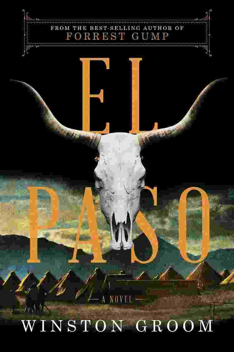 Capa de 'El Paso', último livro de Winston Groom - Reprodução - Reprodução