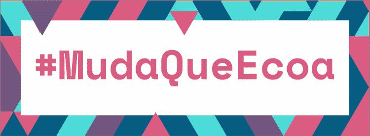Campanha #MudaQueEcoa - banner 1 - Arte/UOL - Arte/UOL