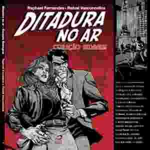 """Capa e contracapa da graphic novel """"Ditadura no Ar - Coração Selvagem"""" dos autores Raphael Fernandes e Rafael Vasconcellos - Divulgação"""