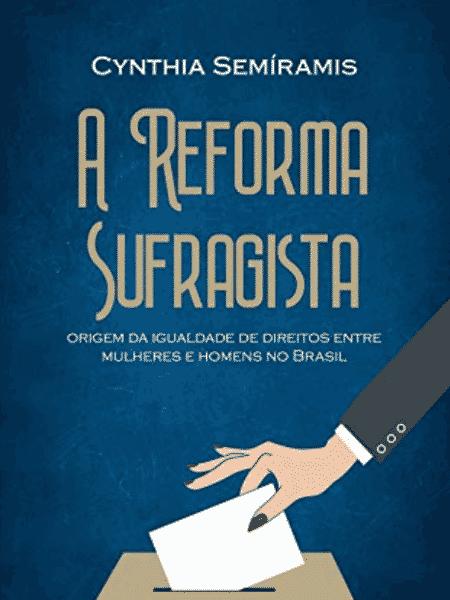 A reforma sufragista, de Cynthia Semíramis - Divulgação/Amazon - Divulgação/Amazon