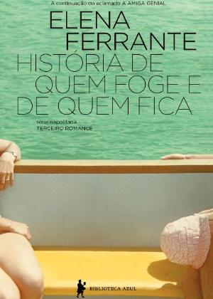 """Capa do livro """"História de quem Foge e de quem Fica"""", de Elena Ferrante - Divulgação"""