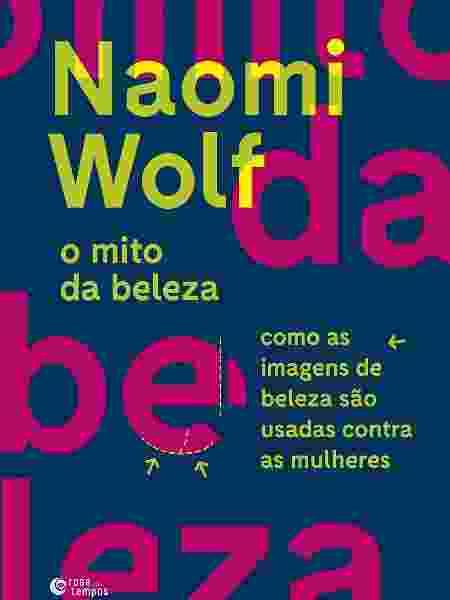 """Livro """"O mito da beleza"""", de Naomi Wolf - Divulgação - Divulgação"""