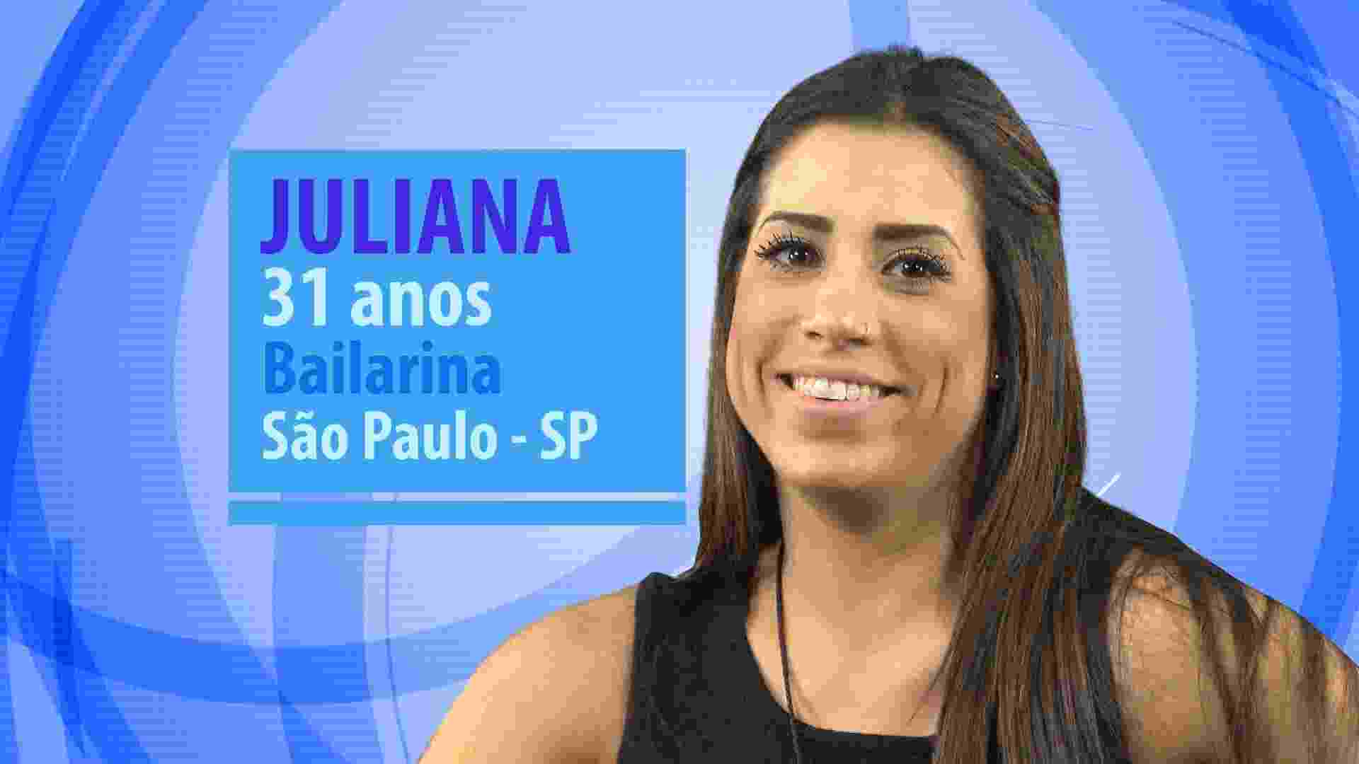 Juliana tem 31 anos, é paulista e bailarina - Divulgação