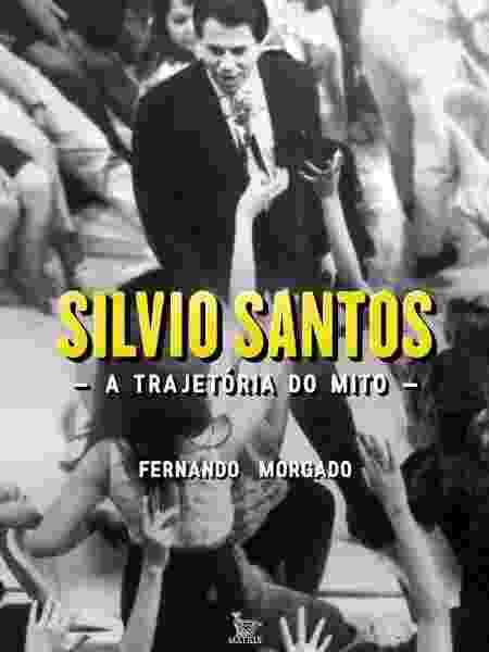 """Capa do livro """"Silvio Santos - A Trajetória do Mito"""", de Fernando Morgado - Divulgação - Divulgação"""