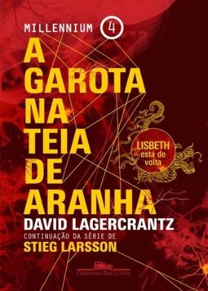 """Capa do livro """"Millenium: A Garota na Teia de Aranha"""", de David Lagercrantz - Divulgação"""