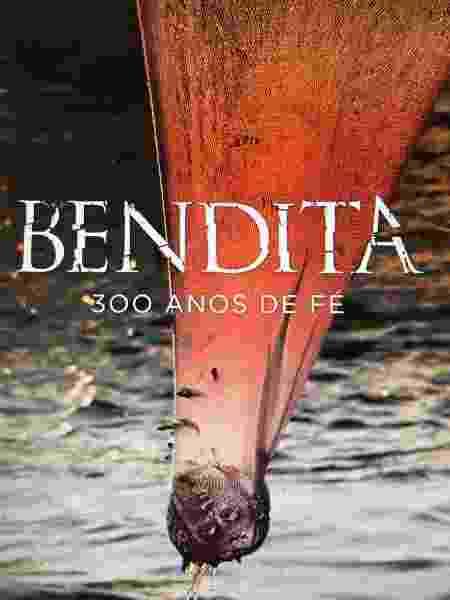 """Cartaz de """"Bendita - 300 anos de Fé"""", minissérie sobre Nossa Senhora Aparecida - Reprodução - Reprodução"""