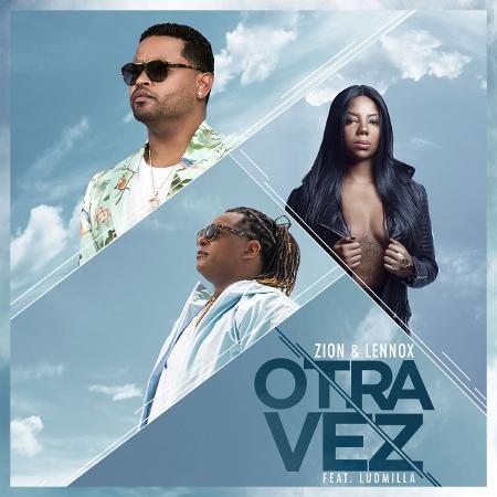 """Capa do single """"Otra Vez"""", da dupla porto-riquenha Zion & Lennox com Ludmilla - Divulgação"""