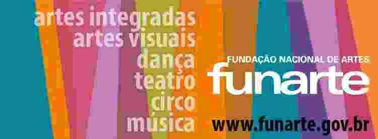 A Funarte é responsável por desenvolver políticas públicas de fomento às artes no Brasil - Reprodução/Facebook - Reprodução/Facebook
