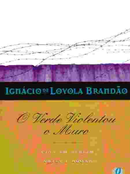 """""""O verde violentou o muro"""", de Ignácio Loyola de Brandão (Global Editora) - Divulgação - Divulgação"""
