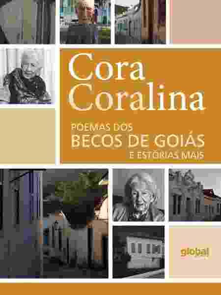 """""""Poemas dos becos de Goiás"""", de Cora Coralina (Global Editora) - Divulgação - Divulgação"""