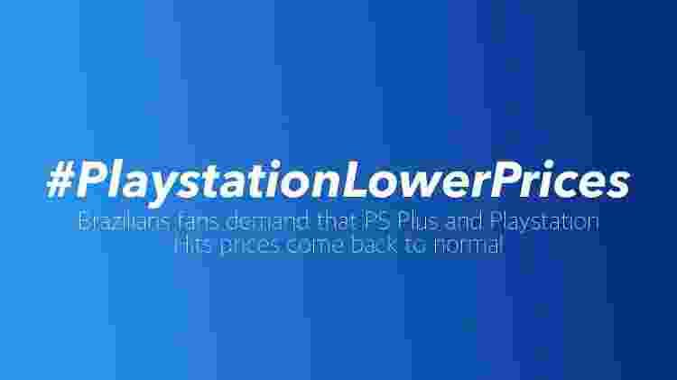 Campanha de fãs brasileiros por preços mais baixos de jogos no PS4 - Reprodução/Twitter - Reprodução/Twitter