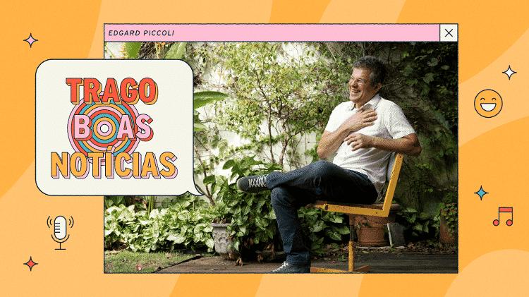 Edgard Piccoli é o apresentador do podcast Trago Boas Notícias - Arte / UOL - Arte / UOL