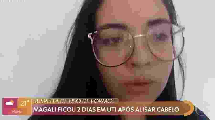 Magali foi internada após fazer escova progressiva  - Reprodução/TV Globo