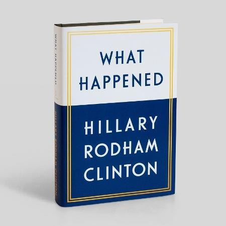 """Capa do livro """"What Hapenned"""", de Hilary Clinton - Duivulgação"""