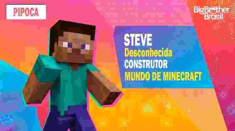 Steve no BBB - Montagem: Allan Francisco / Divulgação (Mojang) - Montagem: Allan Francisco / Divulgação (Mojang)