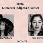 """Abril Antirracista: a Literatura Indígena em destaque"" - 16/04 - Julie Dorrico"