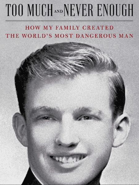 "Capa do livro ""Too Much and Never Enough: How My Family Created the World""s Most Dangerous Man"", de Mary Trump - Reprodução"