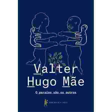 O Paraíso São Os Outros, de Valter Hugo Mãe - Divulgação - Divulgação