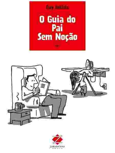 """Capa do """"O Guia do Pai Sem Noção"""", de Guy Delisle - Divulgação"""