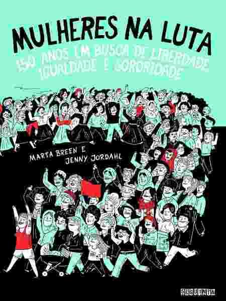 Mulheres na luta: 150 anos em busca de liberdade, igualdade e sororidade, Marta Breen e Jenny Jordahl - Divulgação/Amazon - Divulgação/Amazon