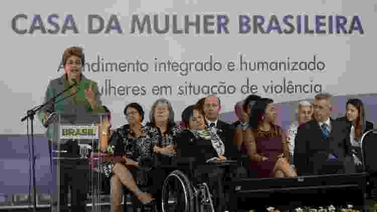 Em 2015, a então presidente Dilma Rousseff durante cerimônia de inauguração da Casa da Mulher Brasileira de Brasília. - Ed Ferreira/Folhapress