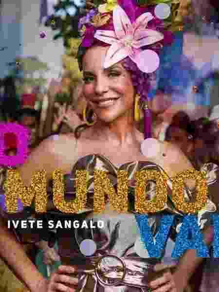 Ivete Sangalo - O Mundo Vai - Reprodução / Instagram @ivetesangalo