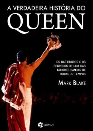 """Capa do livro """"A Verdadeira História do Queen"""" do autor Mark Blake - Reprodução - Reprodução"""