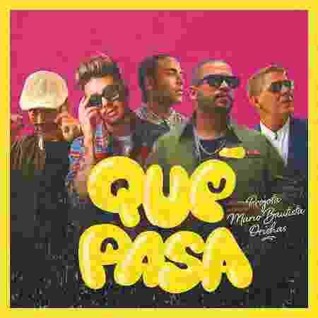 """Capa do single """"Qué Pasa""""  - Divulgação"""